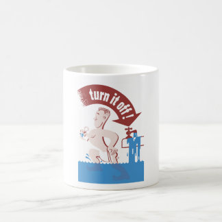 Turn It Off -- Water Conservation Coffee Mug