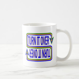 Turn it Over Coffee Mug