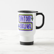 Turn it Over Travel Mug