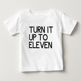 Turn It Up To Eleven Baby T-Shirt
