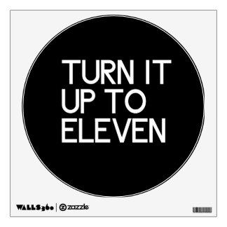 Turn It Up To Eleven Wall Decal