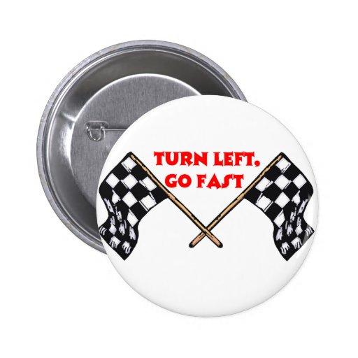 Turn Left Go Fast 2 Inch Round Button
