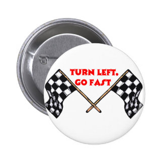 Turn Left Go Fast Pinback Button