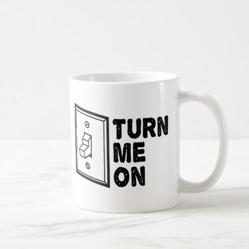 Turn Me On - Funny Slogan Coffee Mug