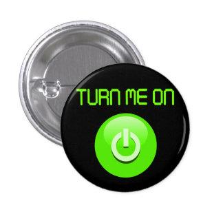 Turn Me On Pinback Button
