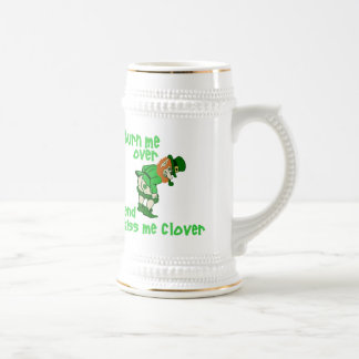 Turn Me Over and Kiss Me Clover Beer Stein