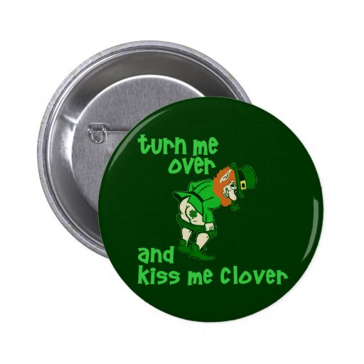 Turn Me Over and Kiss Me Clover Pins