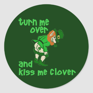 Turn Me Over and Kiss Me Clover Classic Round Sticker
