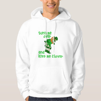 Turn Me Over and Kiss Me Clover Hoodie