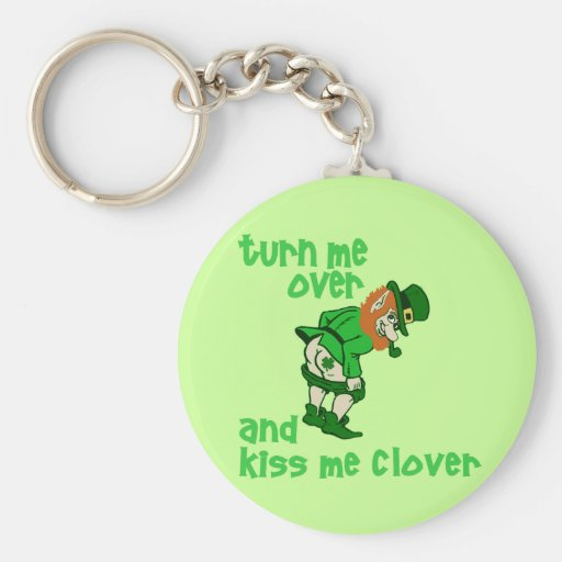 Turn Me Over and Kiss Me Clover Key Chain