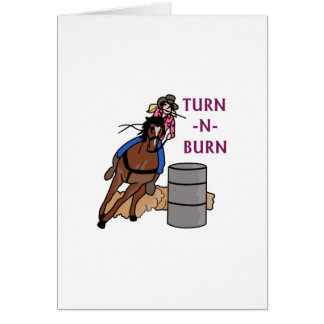 Turn N Burn Greeting Card