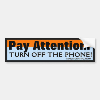 TURN OFF THE PHONE BUMPER STICKER CAR BUMPER STICKER