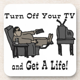Turn off you TV Drink Coaster