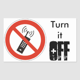 Turn Off Your Cell Phone Rectangular Sticker