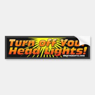 TURN OFF YOUR HEAD LIGHTS BUMPER STICKER - ORANGE