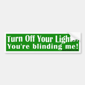 Turn off Your Lights Bumper Sticker