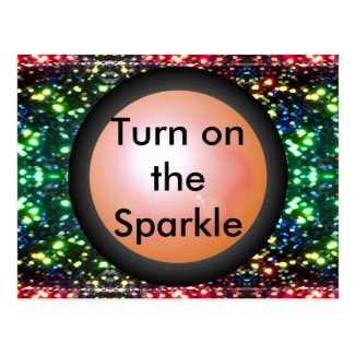 Turn on the Sparkle Sparkly Fun Glittery Cute Postcard