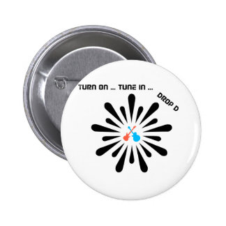 Turn On - Tune In - Drop D Guitar Button