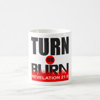 TURN OR BURN COFFEE MUG