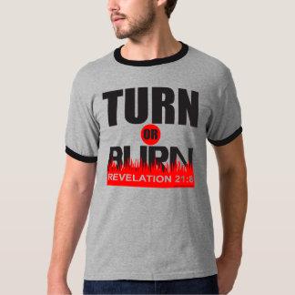 TURN OR BURN SHIRT