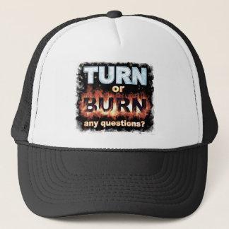 Turn or Burn Trucker Hat