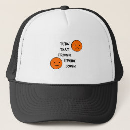 Turn That Frown Upside Down Smileys  t shirts Trucker Hat