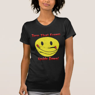Turn That Frown Upside Down! T-Shirt