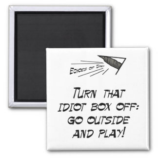 Turn that idiot box off! 2 inch square magnet