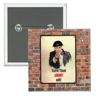 Turn that Light Off WW2 Poster Pinback Button