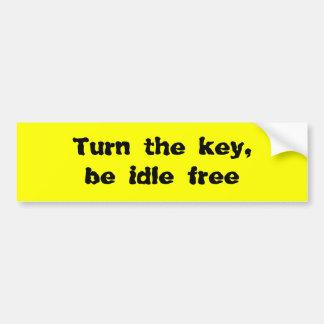 Turn the key, be idle free bumper sticker