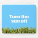 Turn the sun off mousepad