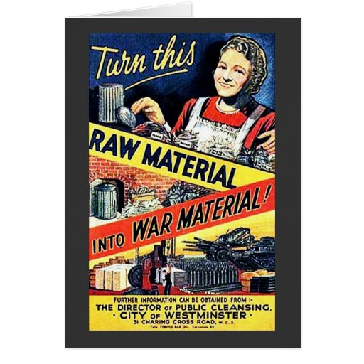 Turn This Raw Material Into War Material Card