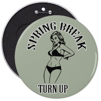 TURN UP FOR SPRING BREAK BUTTON