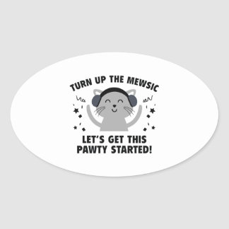 Turn up The Mewsic Oval Sticker
