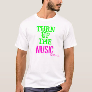 Turn Up The Music by Rumoured Clothing T-Shirt