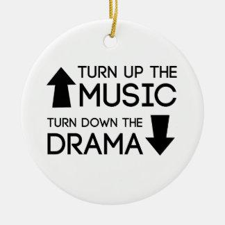 Turn up the Music, Turn Down the Drama Ceramic Ornament