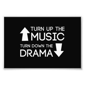 Turn up the Music, Turn Down the Drama Photo Print