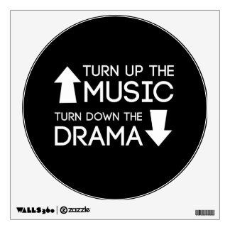 Turn up the Music, Turn Down the Drama Wall Sticker