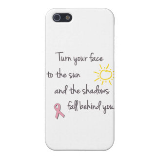 Turn Your Face to the Sun - Breast Cancer iPhone 5 Covers