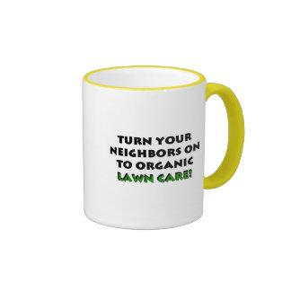 Turn Your Neighbors On To Organic Gardening Tshirt Mug