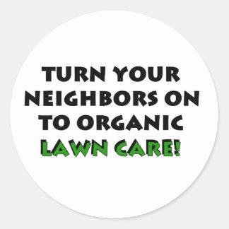 Turn Your Neighbors On To Organic Gardening Tshirt Round Sticker