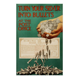 Turn Your Silver into Bullets at the Post Office Posters