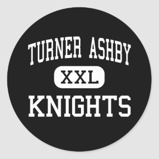 Turner Ashby - Knights - High - Bridgewater Classic Round Sticker