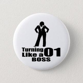 Turning 01 Like A Boss Pinback Button