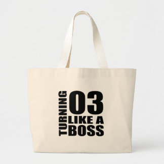 Turning 03 Like A Boss Birthday Designs Large Tote Bag