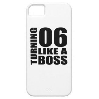 Turning 06 Like A Boss Birthday Designs iPhone SE/5/5s Case
