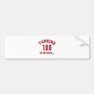 Turning 100 Is So Easy Birthday Bumper Sticker