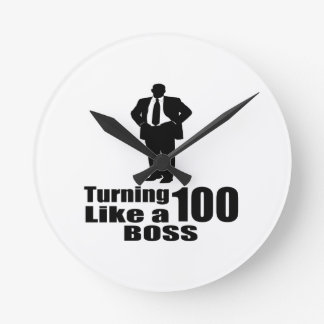 Turning 100 Like A Boss Round Clock