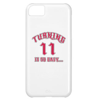 Turning 11 Is So Easy Birthday iPhone 5C Cover