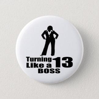 Turning 13 Like A Boss Pinback Button